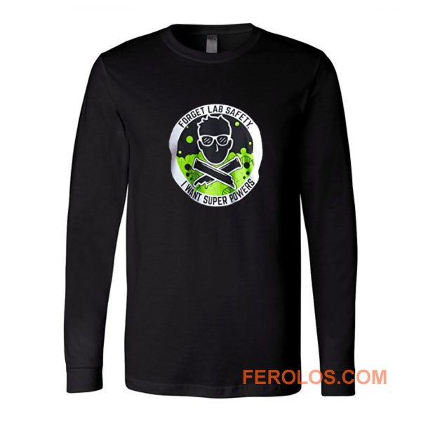 Forget Lab Safety Long Sleeve