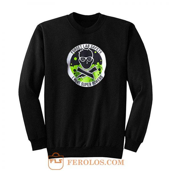 Forget Lab Safety Sweatshirt