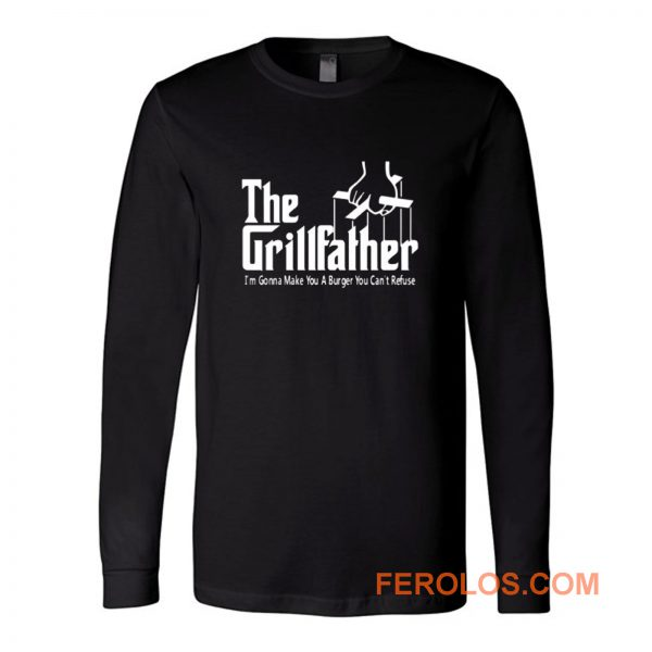 Grillfather Funny Fathers Day Bbq Barbecue Grill Dad Grandpa Long Sleeve