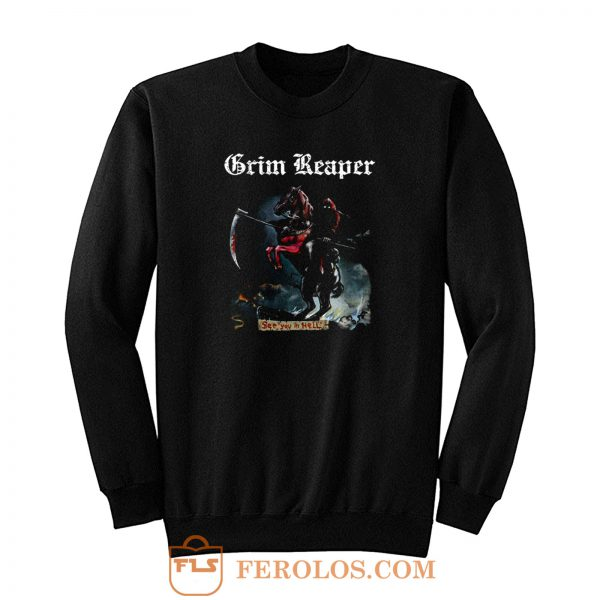 Grim Reaper See You In Hell 1983 Audioslave Sweatshirt
