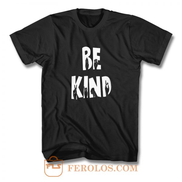 Hand Fingers Be Kind T Shirt