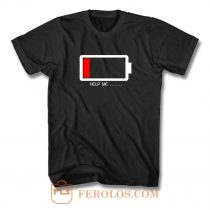 Help Me Low Battery T Shirt
