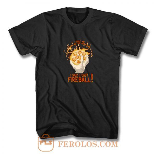 I Cast Fire Ball T Shirt