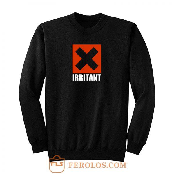 Irritant X Sweatshirt