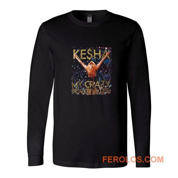 Kesha Beautiful Life Tik Tok Long Sleeve