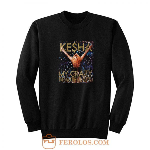 Kesha Beautiful Life Tik Tok Sweatshirt