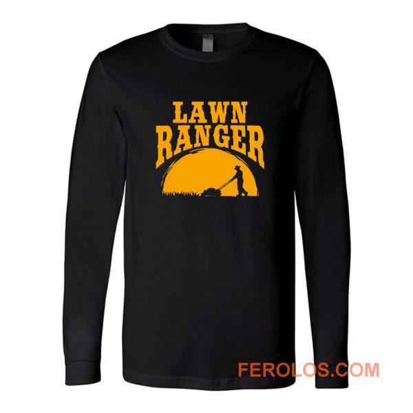 Lawn Ranger Funny Jokes Long Sleeve