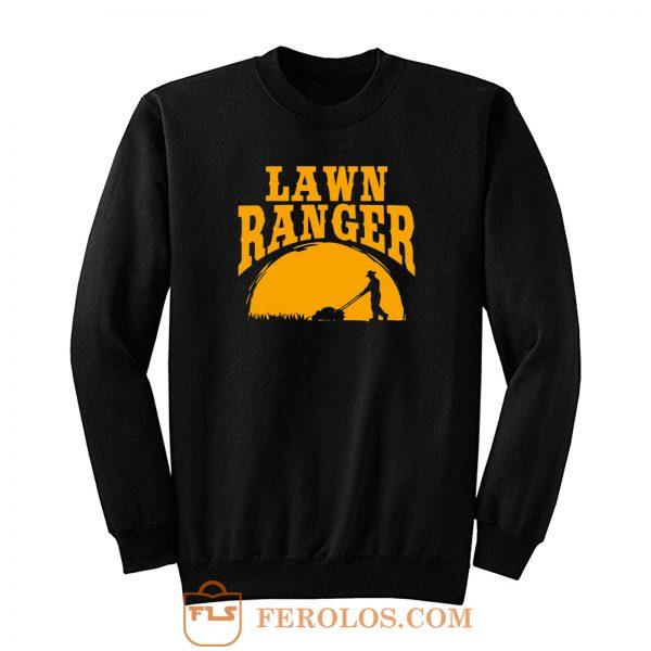 Lawn Ranger Funny Jokes Sweatshirt