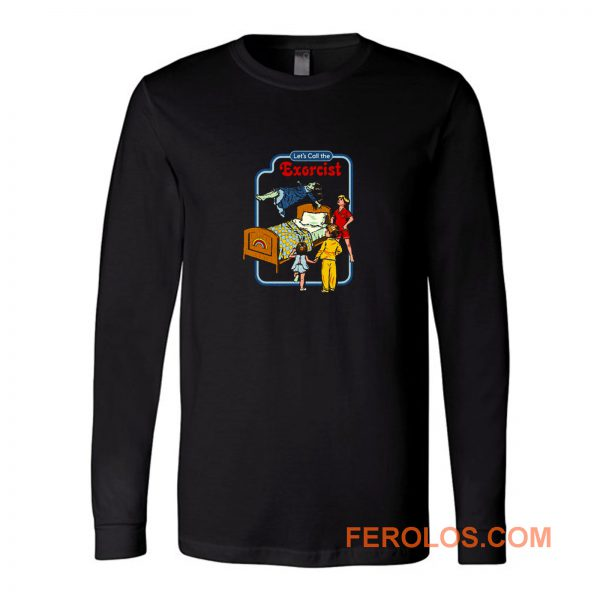 Lets Call The Exorcist Long Sleeve