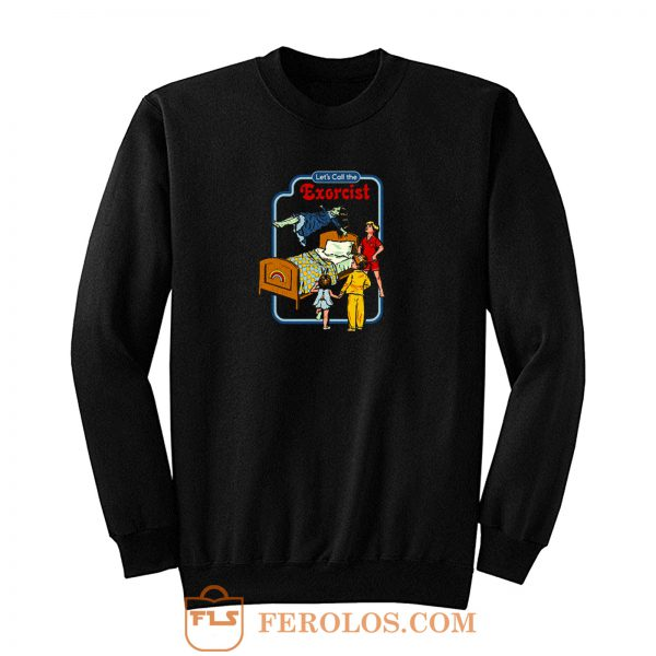 Lets Call The Exorcist Sweatshirt