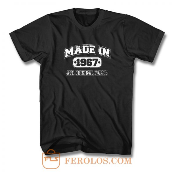 Made In 1967 Sarcastic T Shirt