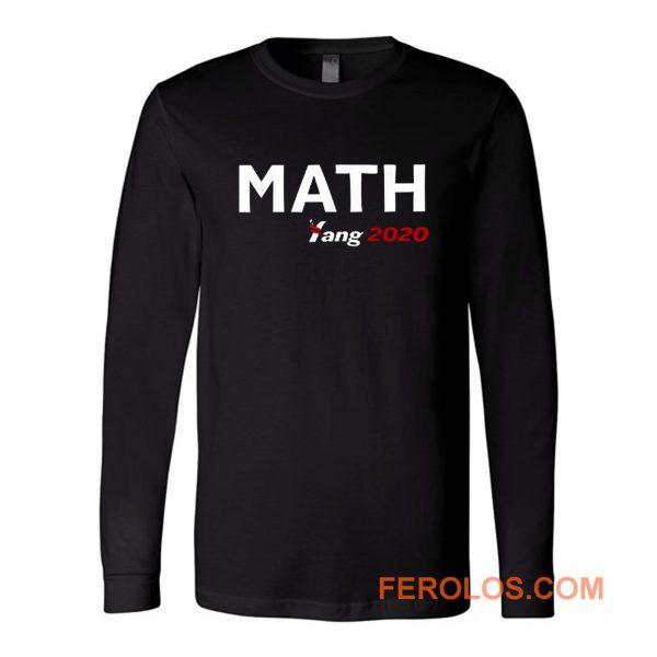 Math Yang For President 2020 Long Sleeve
