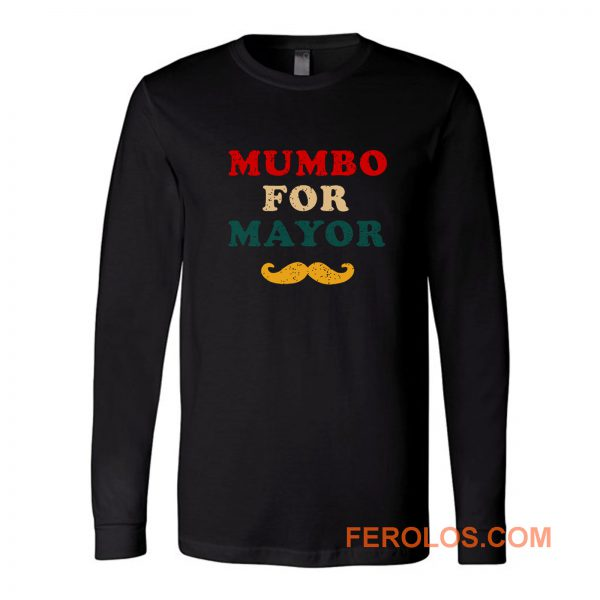 Mumbo For Mayor Beard Funny Vintage Long Sleeve