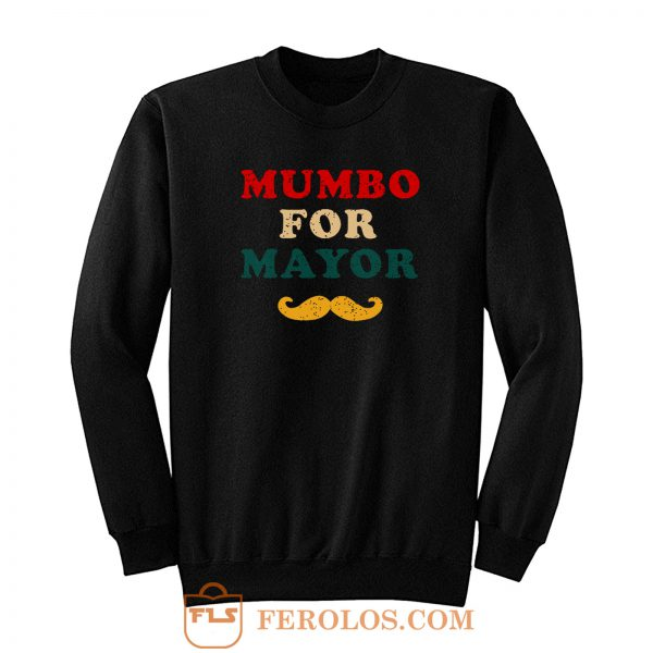 Mumbo For Mayor Beard Funny Vintage Sweatshirt