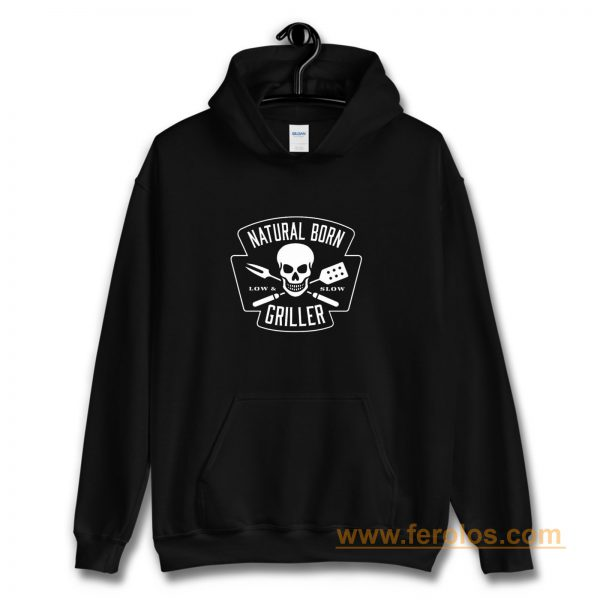 Natural Born Skull Griller Low And Slow Hoodie
