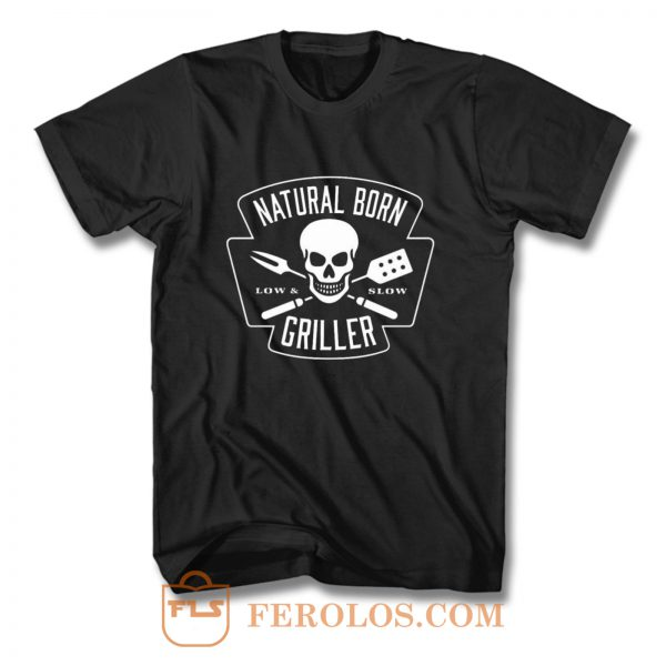 Natural Born Skull Griller Low And Slow T Shirt
