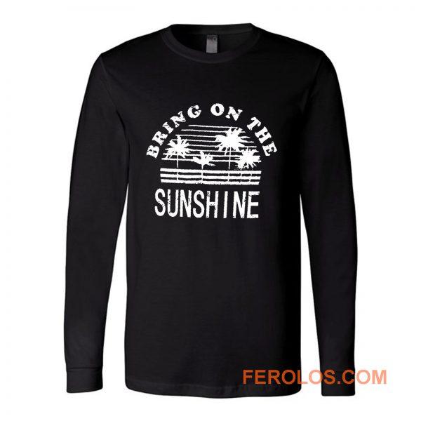 Nlife Bring On The Sunshine Long Sleeve