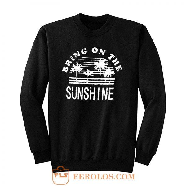 Nlife Bring On The Sunshine Sweatshirt