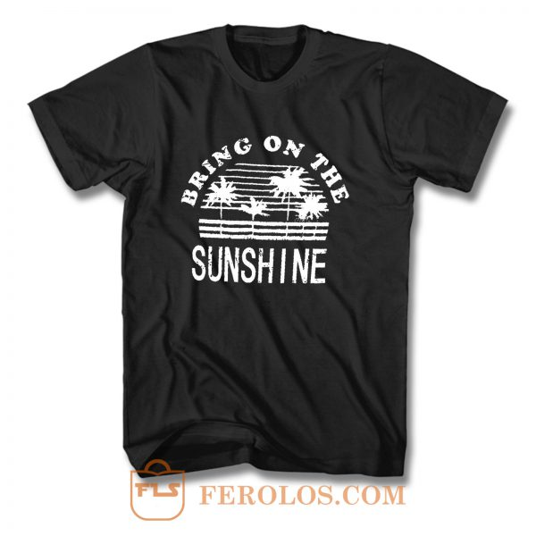 Nlife Bring On The Sunshine T Shirt