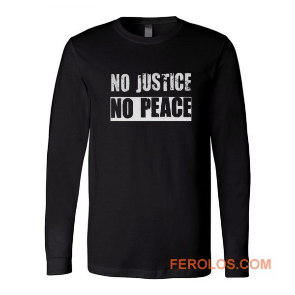 No Justice No Peace Long Sleeve