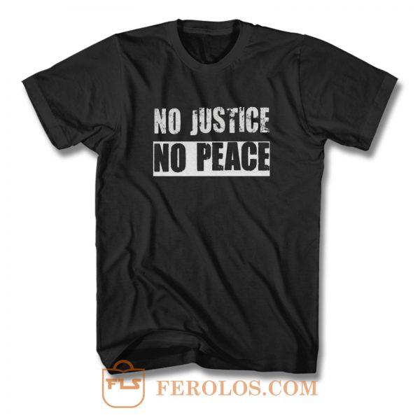 No Justice No Peace T Shirt