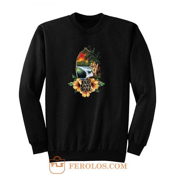 Old Guys Rule Paradise Sweatshirt