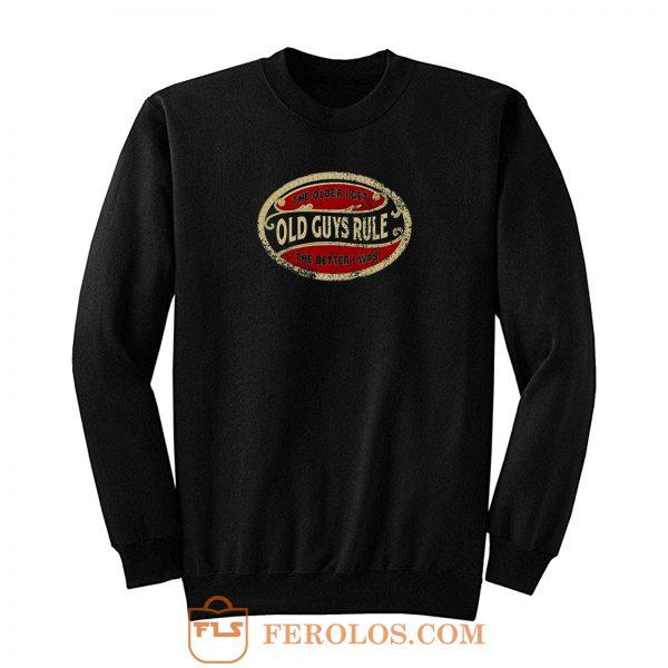 Old Guys Rule Sweatshirt