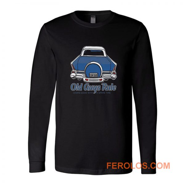 Oldguys Rule Looks Good Long Sleeve