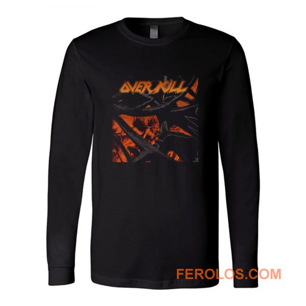 Over Kill Metal Band Long Sleeve