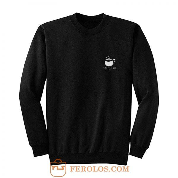 Please Coffee Sweatshirt