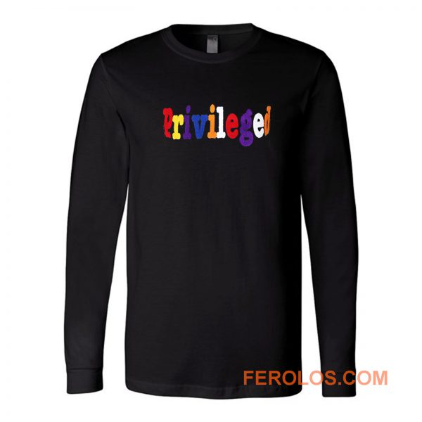 Priveleged Long Sleeve