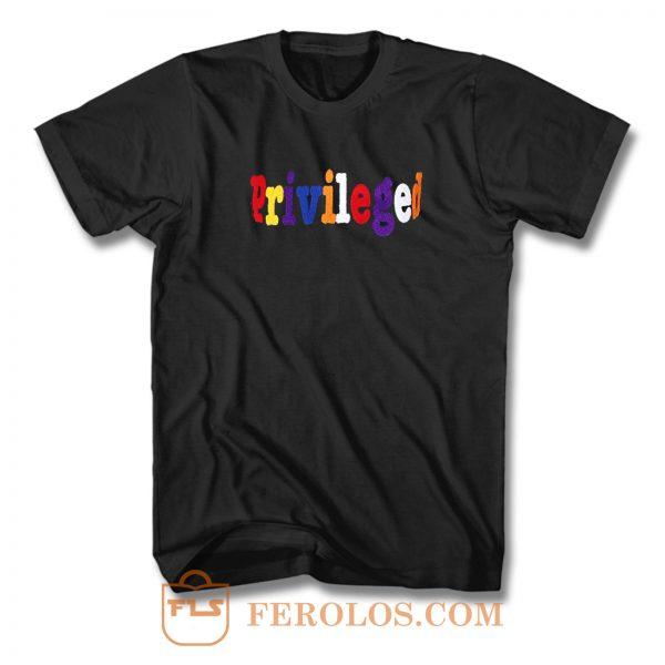 Priveleged T Shirt