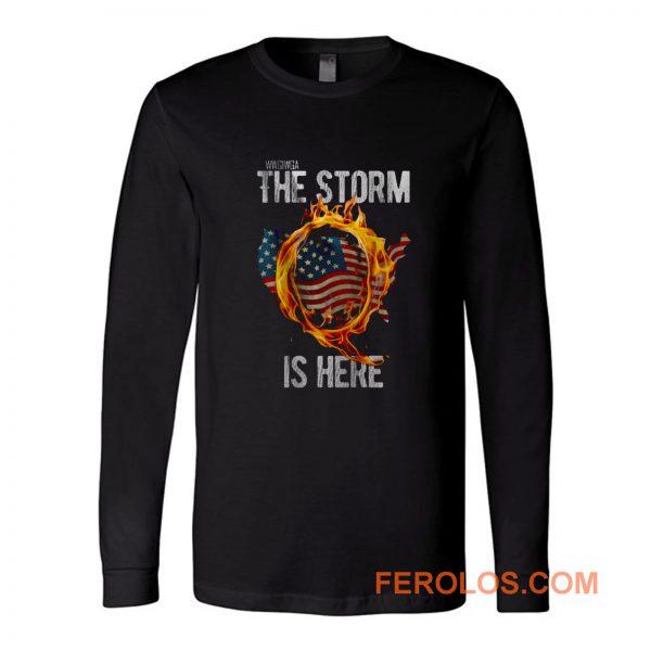 Qanon Wwg1wga Q Anon The Storm Is Here Patriotic Long Sleeve