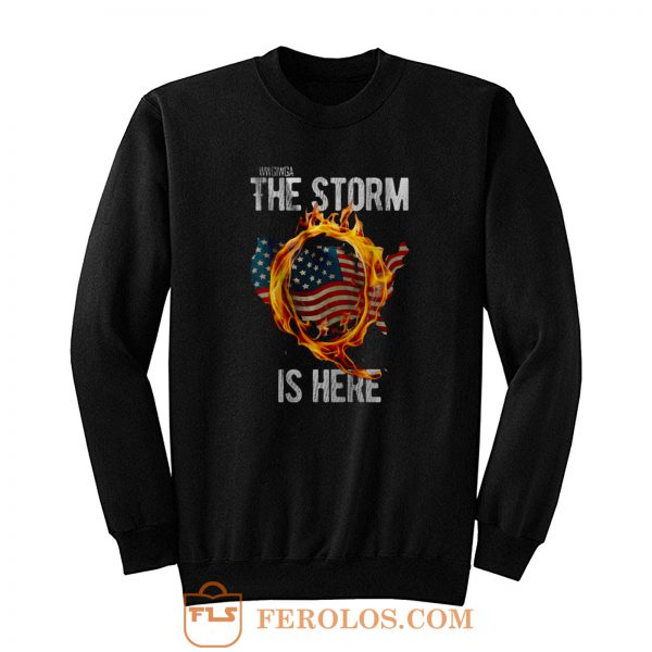 Qanon Wwg1wga Q Anon The Storm Is Here Patriotic Sweatshirt