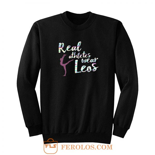 Real Athletes Wear Leos Sweatshirt