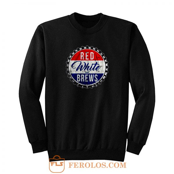 Red White And Brews Sweatshirt
