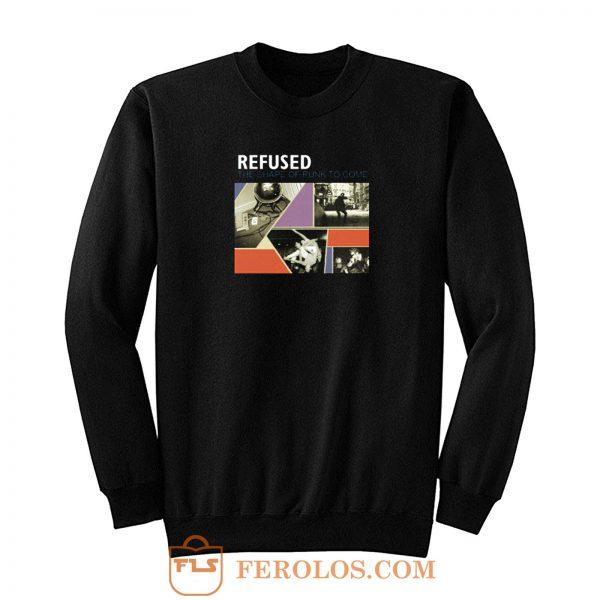 Refused Punk Band Sweatshirt
