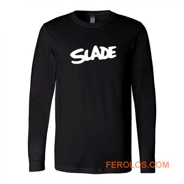 Slade Rock Band Long Sleeve