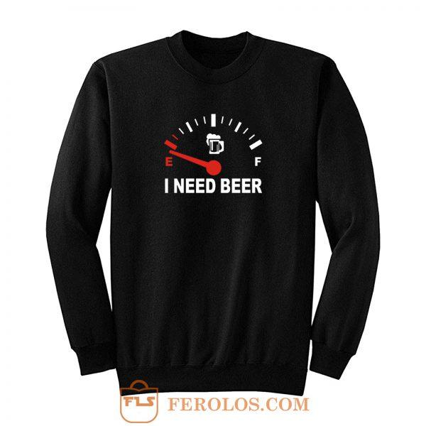 Speed Meters I Need Beer Sweatshirt