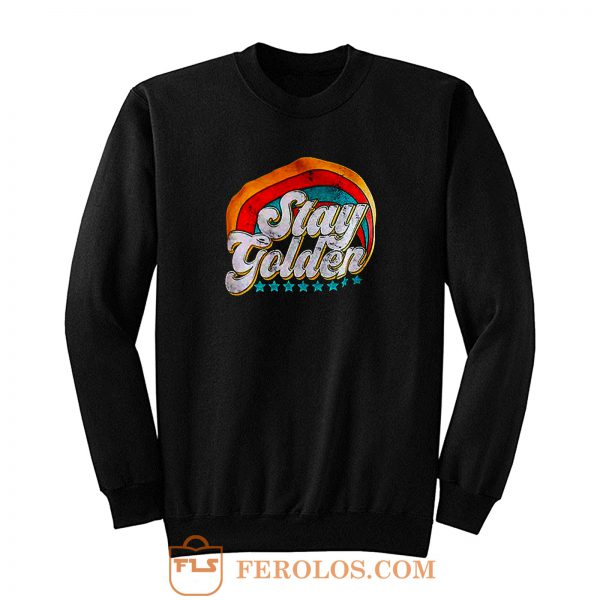 Stay Golden Vintage Sweatshirt