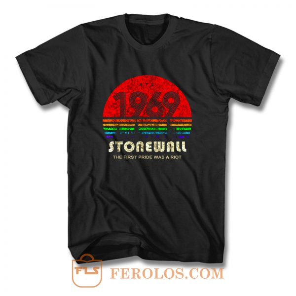Stonewall 1969 The First Pride Was A Riot T Shirt
