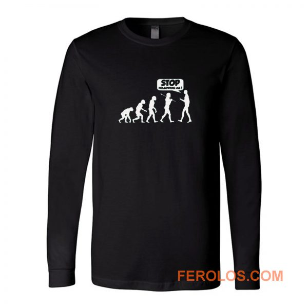 Stop Following Me Evolution Long Sleeve