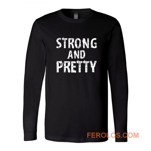 Strong And Pretty Funny Strongman Workout Gym Long Sleeve