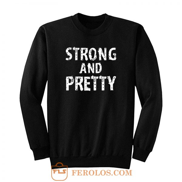 Strong And Pretty Funny Strongman Workout Gym Sweatshirt
