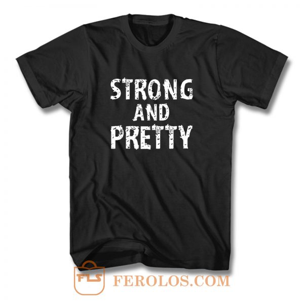 Strong And Pretty Funny Strongman Workout Gym T Shirt