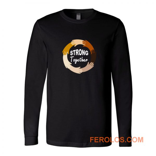 Strong Together All Lives Matter Funny Hands Graphic Long Sleeve