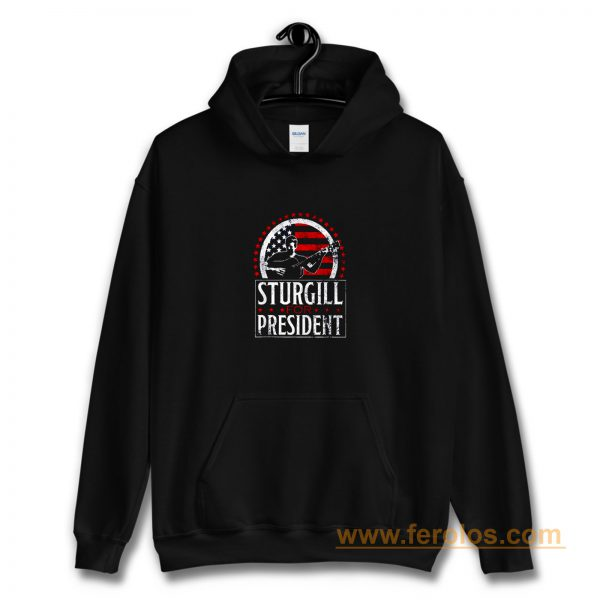 Sturgill For President Hoodie
