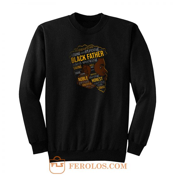 Supportive Loving Black Father Sweatshirt