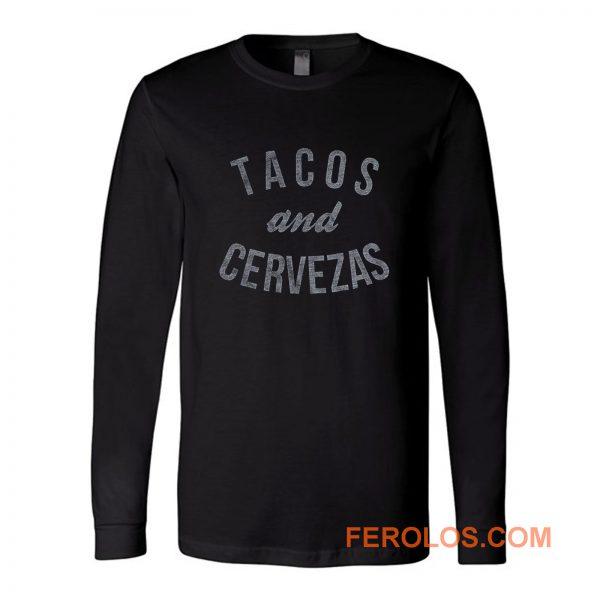 Tacos Cervezas Long Sleeve