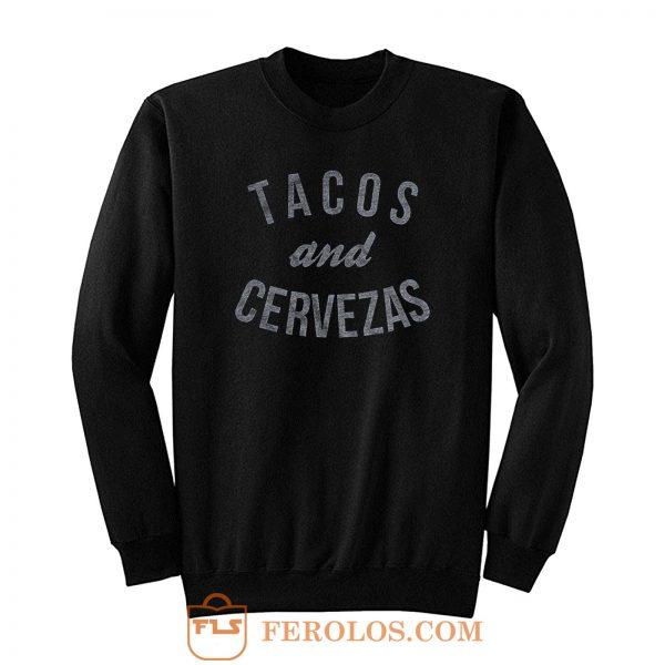 Tacos Cervezas Sweatshirt